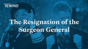 Sexual education: This was the nail in the coffin for Joycelyn Elders's tenure as surgeon general under President Clinton. Rewind to 1994 and watch how the nation's doctor was forced out.