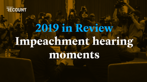 The Recount's Year in Review is bringing you all of the impeachment hearing moments that made our jaws drop and hearts stop