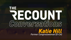 The Recount talks cyber exploitation with former Congresswoman Katie Hill, American politics' first high-profile victim of revenge porn.
